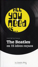 "Couverture du livre ""All you needi is... The Beatles en 15 idées reçues"", Falc'her-Poyroux Erick."